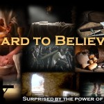 Hard to Believe – Surprised by the Power of God