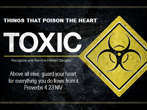 Toxic – Things that Poison the Heart – First Christian Church Kearney